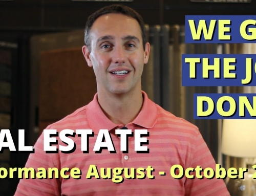 We Get the Job Done! – Real Estate Performance Aug-Oct 2020