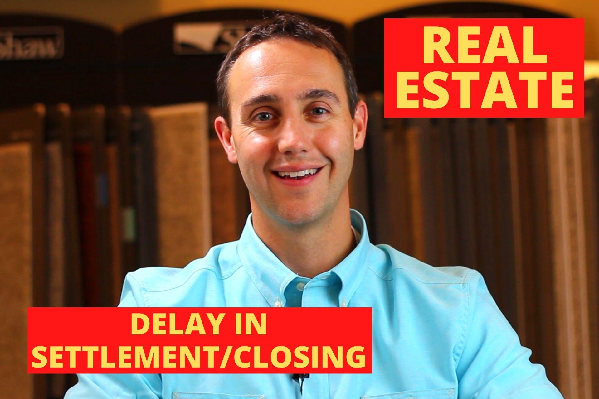 Delay in closing